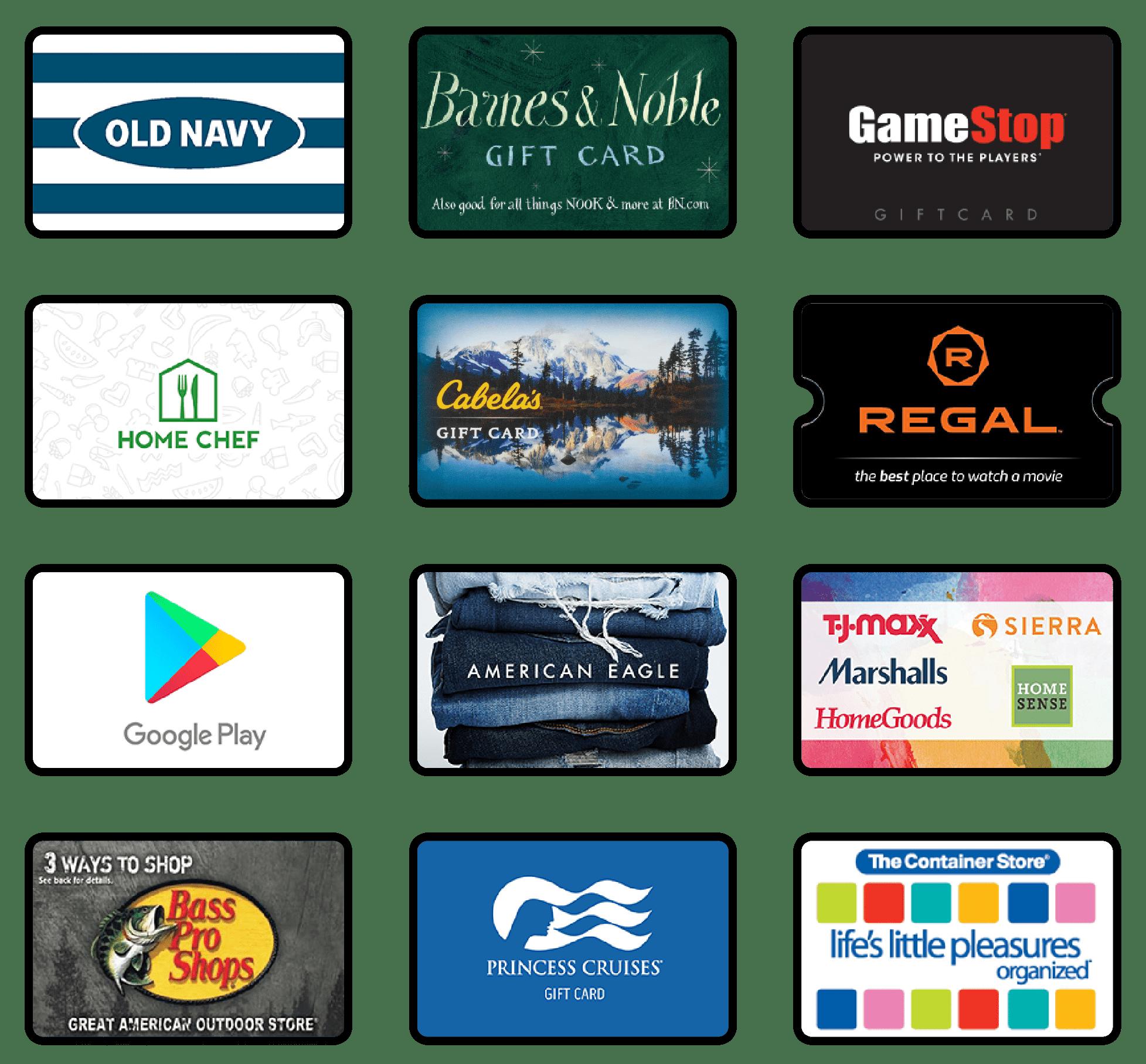 Die Geschenkkarten zeigen Old Navy, Barnes & Noble, GameStop, Home Chef, Cabela's, Regal Cinemas, Google Play, American Eagle, TJX Companies, Bass Pro Shops, Princes Cruises und The Container Store.