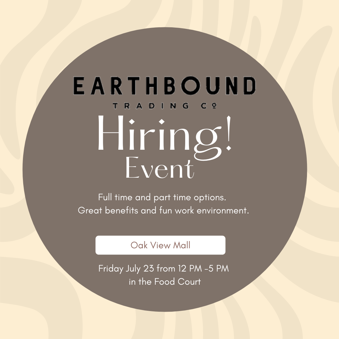 earthbound trading company hiring event friday july 23 12p-5p at oakview mall