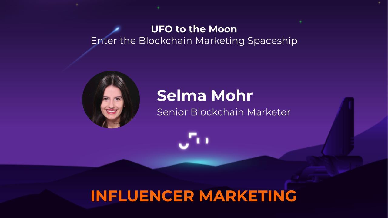 Selma Mohr, Senior Blockchain Marketer & Influencer Marketing Expert