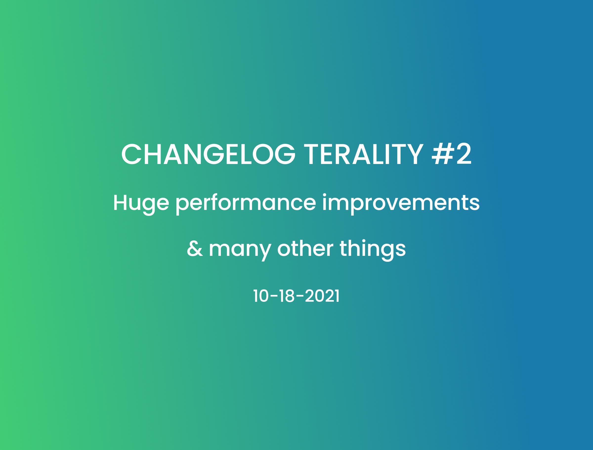 Changelog Terality #2: Huge Performance Improvements