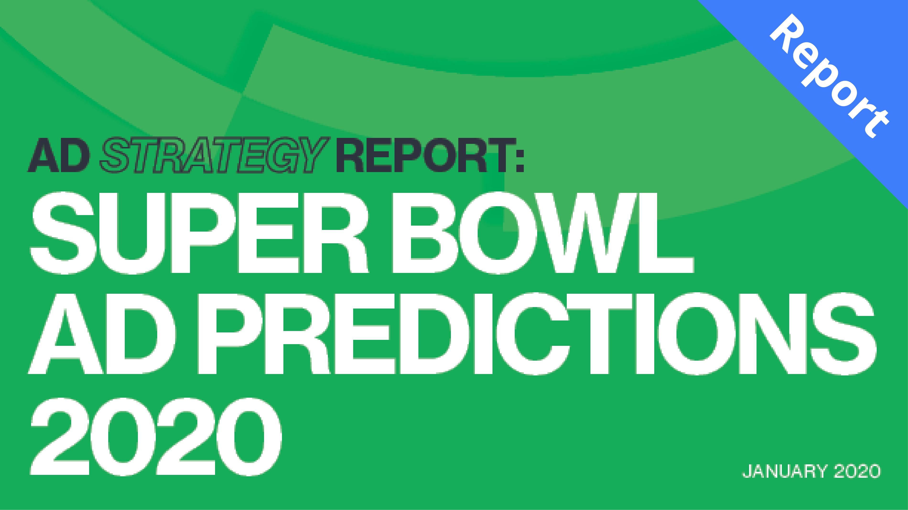 Ad Strategy Report: Super Bowl Ad Predictions 2020
