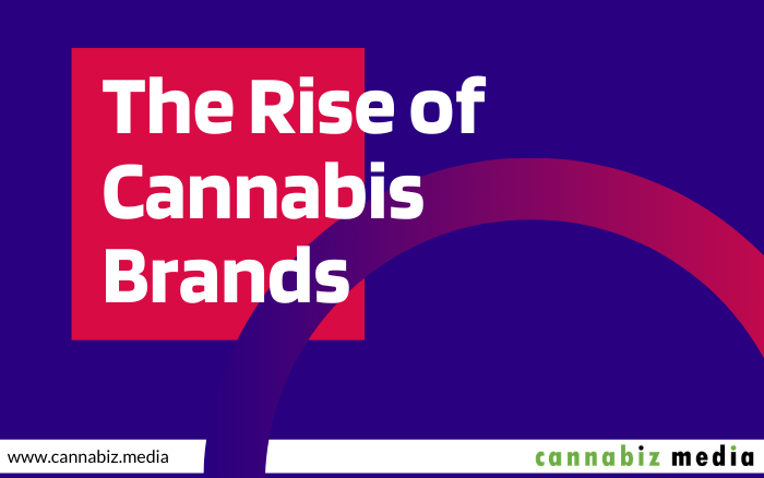 The Rise of Cannabis Brands