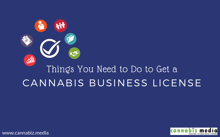 Things You Need to Do to Get a Cannabis Business License