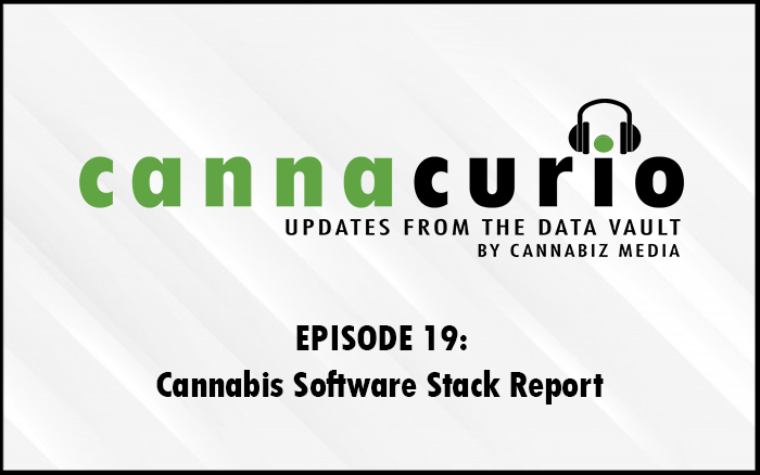 Cannacurio Podcast Episode 19 - Cannabis Software Stack Report
