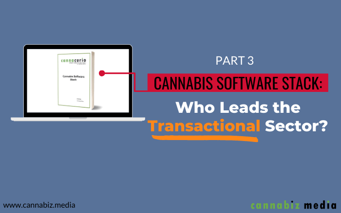 Cannabis Software Stack: Who Leads the Transactional Software Sector?