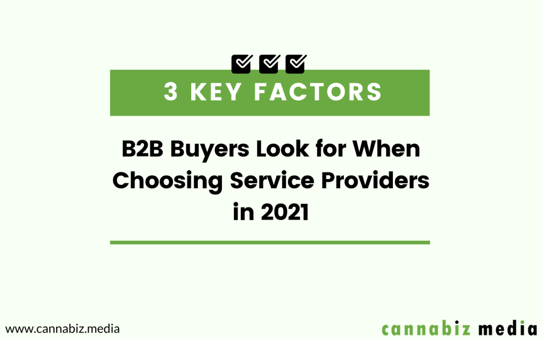 3 Key Factors B2B Buyers Look for When Choosing Service Providers in 2021