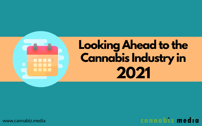 Looking Ahead to the Cannabis Industry in 2021