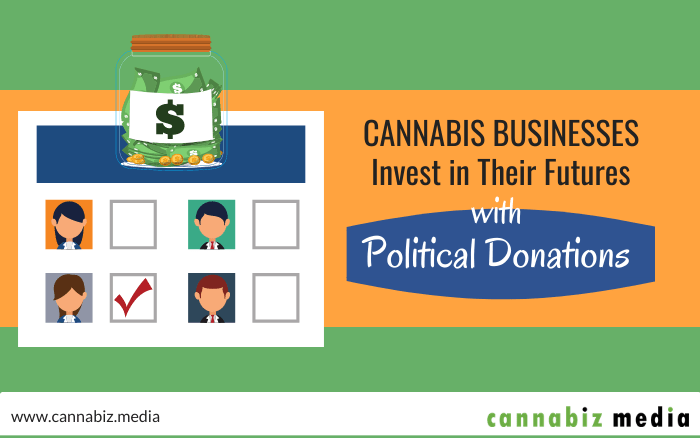 Cannabis Businesses Invest in Their Futures with Political Donations