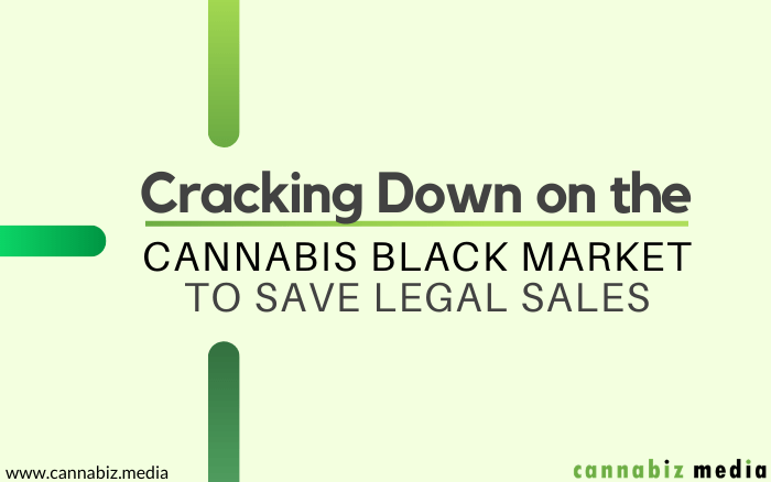 Cracking Down on the Cannabis Black Market to Save Legal Sales