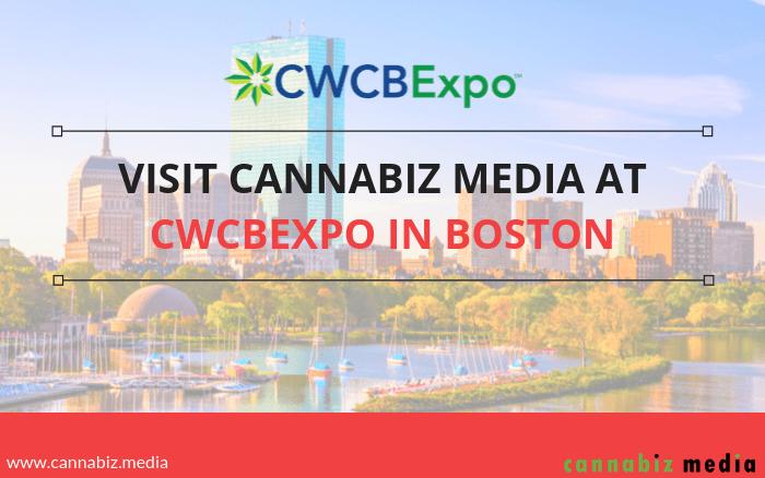 Visit Cannabiz Media at CWCBExpo in Boston