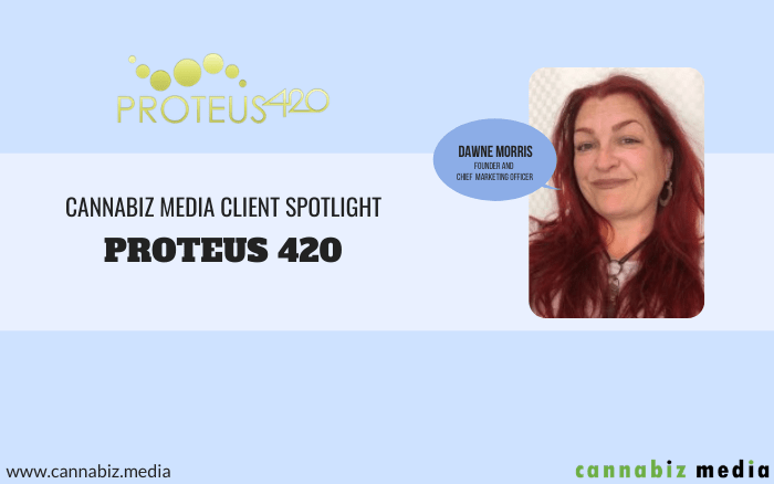 Cannabiz Media Client Spotlight – PROTEUS 420
