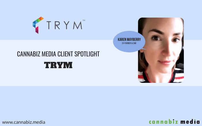 Cannabiz Media Client Spotlight – Trym
