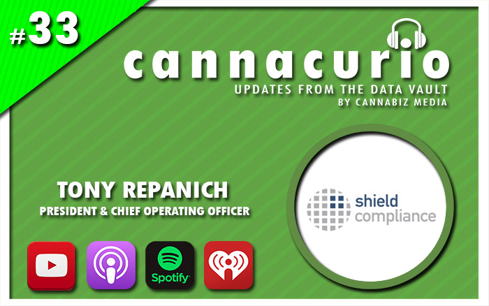 Cannacurio Podcast Episode 33 with Tony Repanich of Shield Compliance