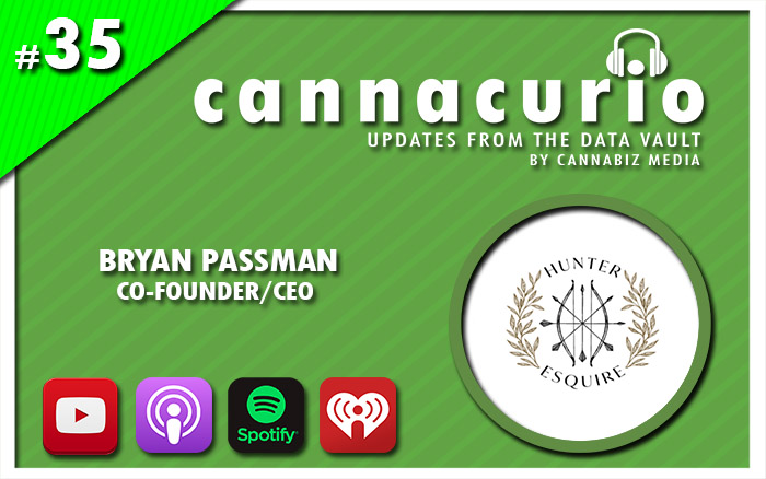Cannacurio Podcast Episode 35 with Bryan Passman of Hunter + Esquire