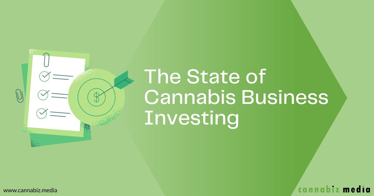 State of Cannabis Business Investing