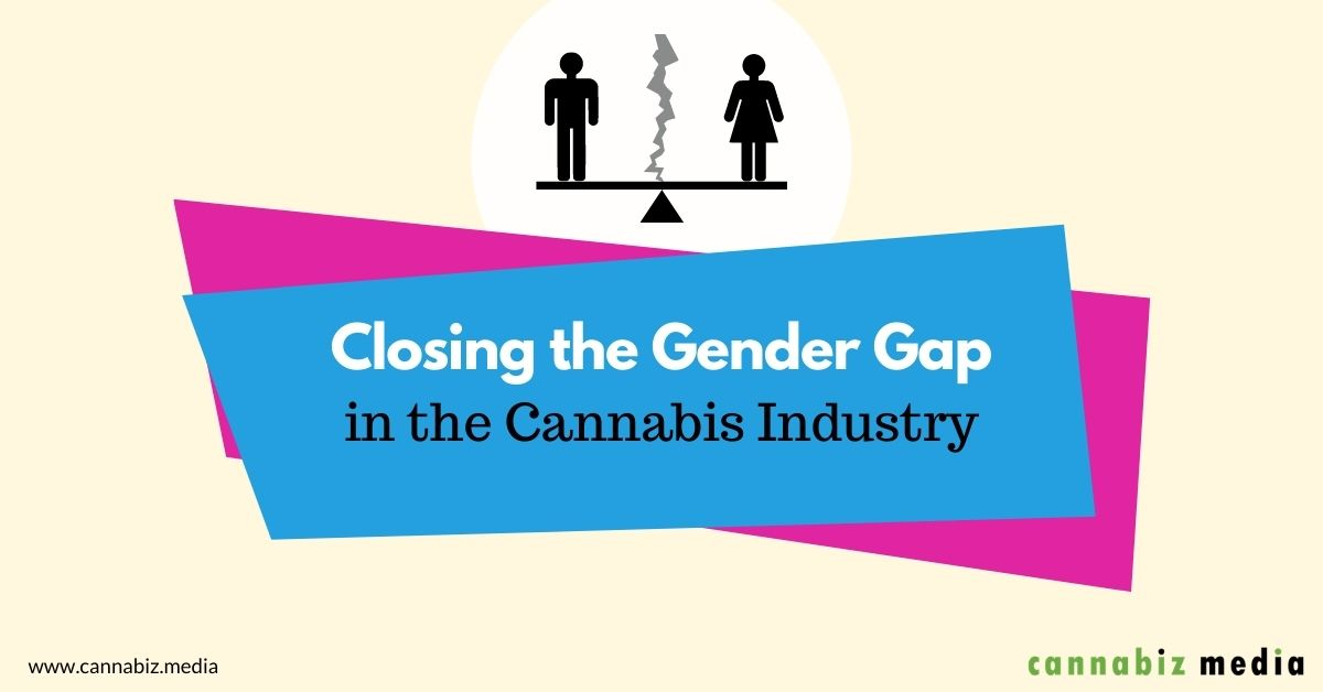 Closing the Gender Gap in the Cannabis Industry