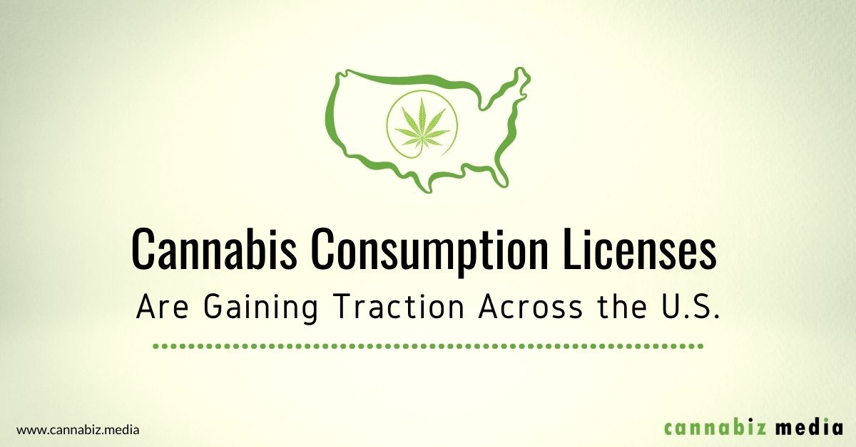 Cannabis Consumption Licenses Are Gaining Traction Across the U.S.