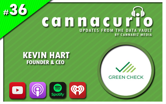 Cannacurio Podcast Episode 36 with Kevin Hart of Green Check Verified