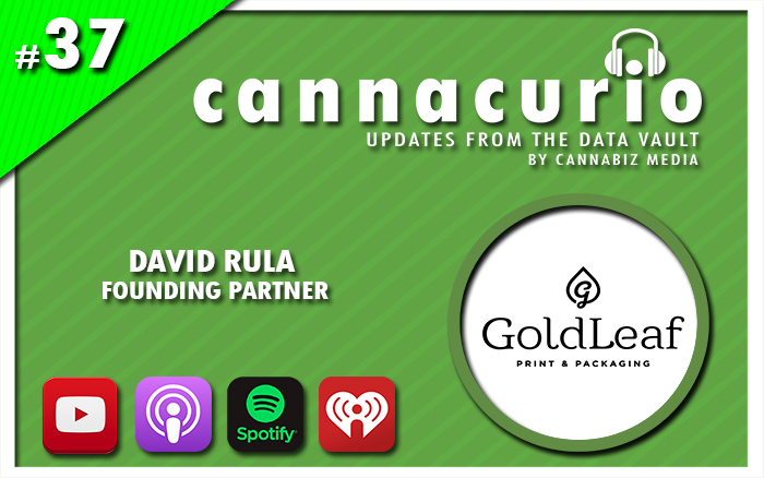 Cannacurio Podcast Episode 37 with David Rula of Gold Leaf Packaging