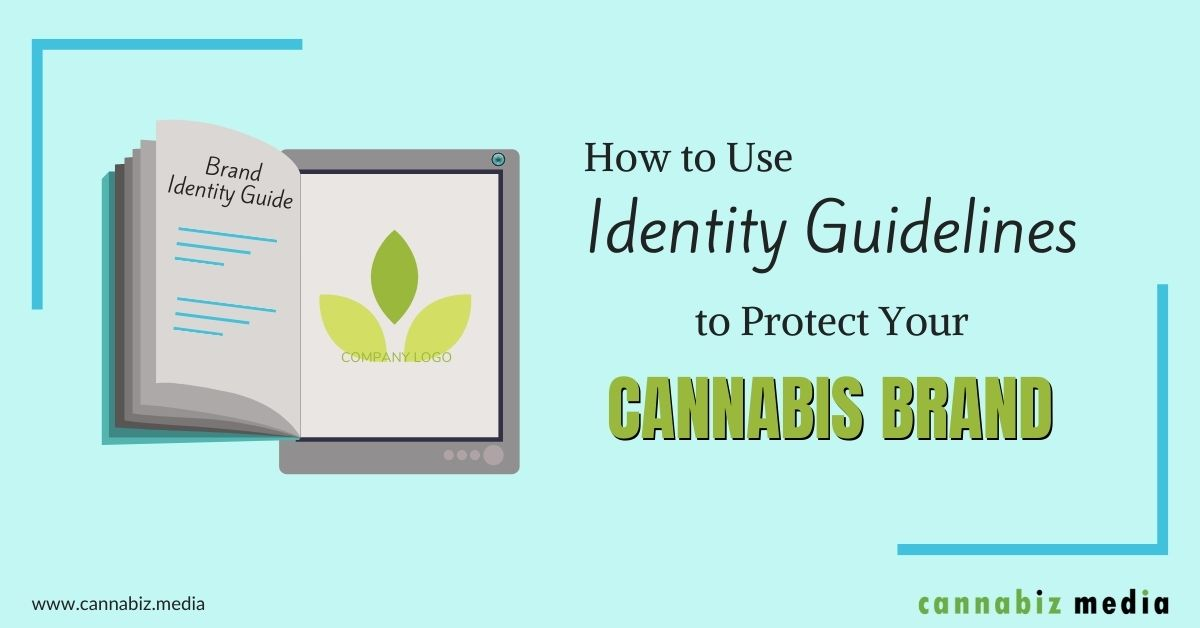How to Use Identity Guidelines to Protect Your Cannabis Brand