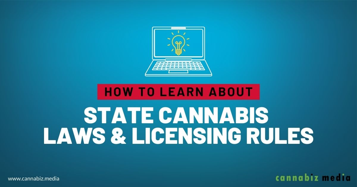 How to Learn about State Cannabis Laws and Licensing Rules