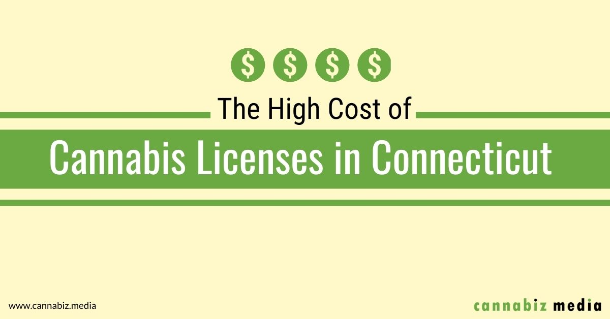 The High Cost of Cannabis Licenses in Connecticut