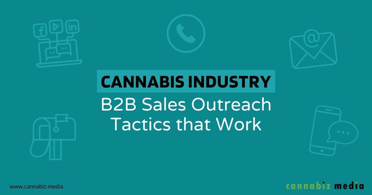 Cannabis Industry B2B Sales Outreach Tactics that Work