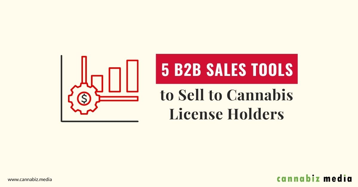 5 B2B Sales Tools to Sell to Cannabis License Holders