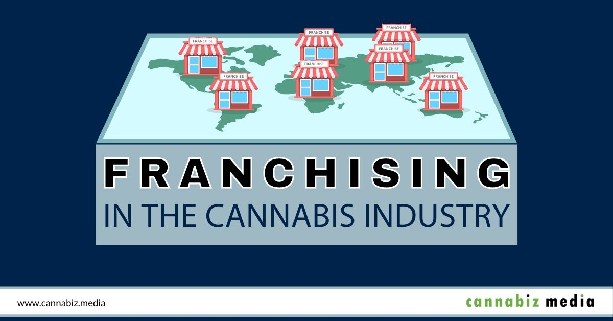 Franchising in the Cannabis Industry