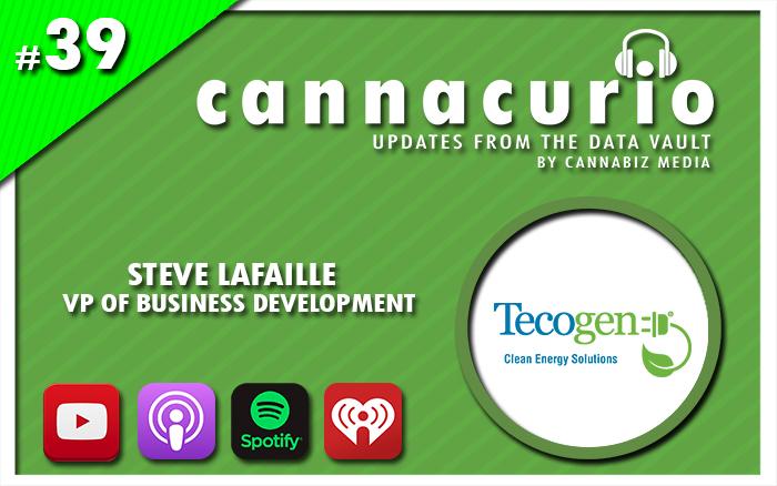 Cannacurio Podcast Episode 39 with Steve LaFaille of Tecogen