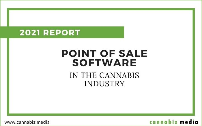 Point-of-Sale Software in the Cannabis Industry – 2021 Report
