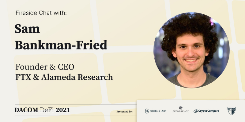 Fireside Chat With Sam Bankman-Fried: CeFi to DeFi or DeFi to CeFi?