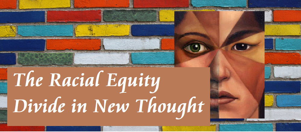 The Racial Equity Divide in New Thought