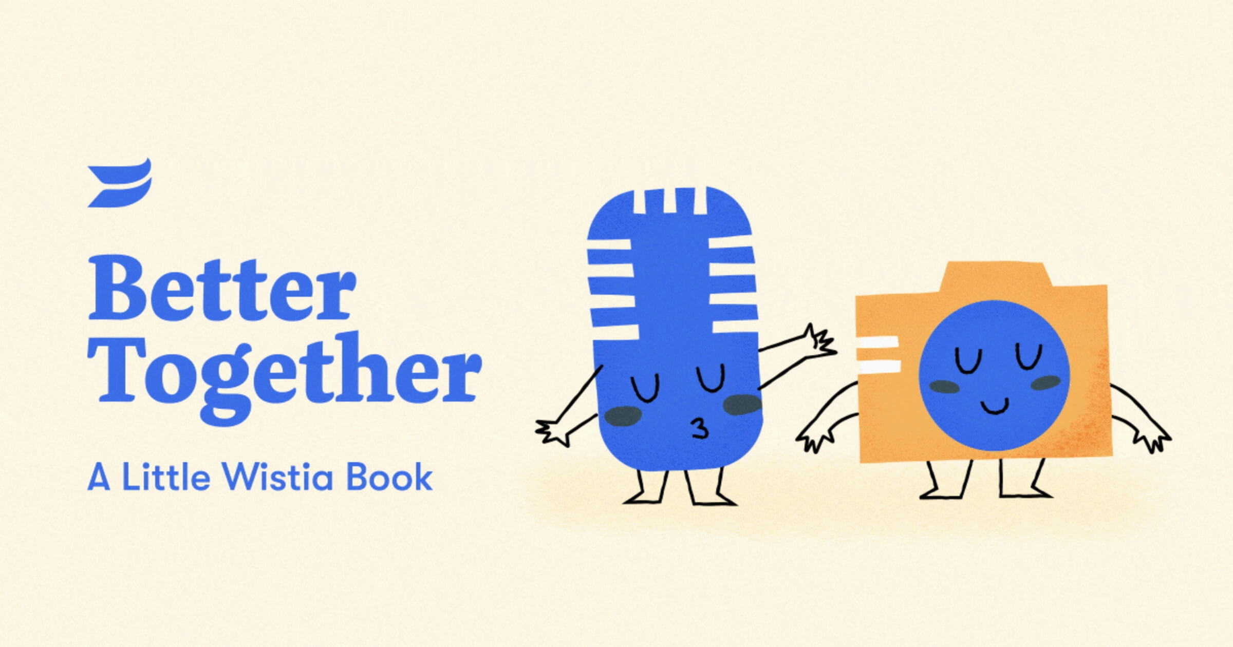 Better Together: A Little Wistia Book
