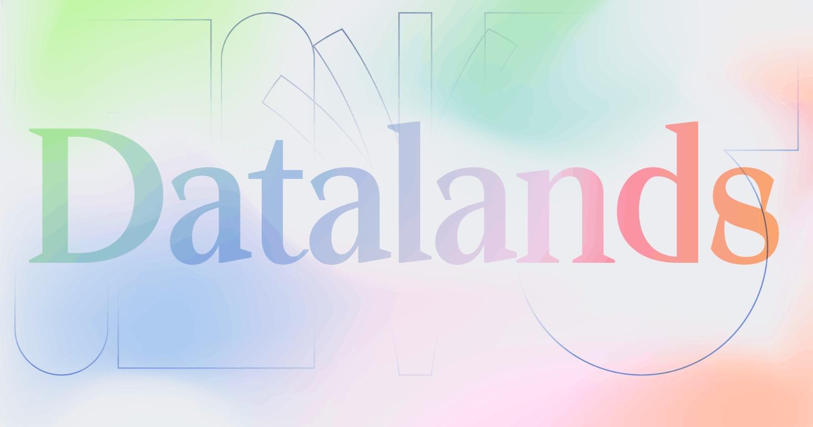 Datalands