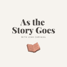 As the Story Goes Podcast