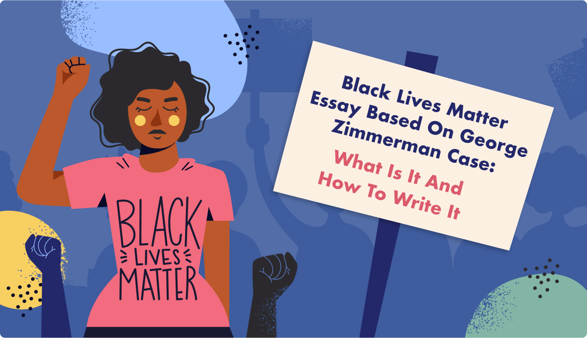 Black Lives Matter Essay Based on George Zimmerman Case: What Is It and How to Write It