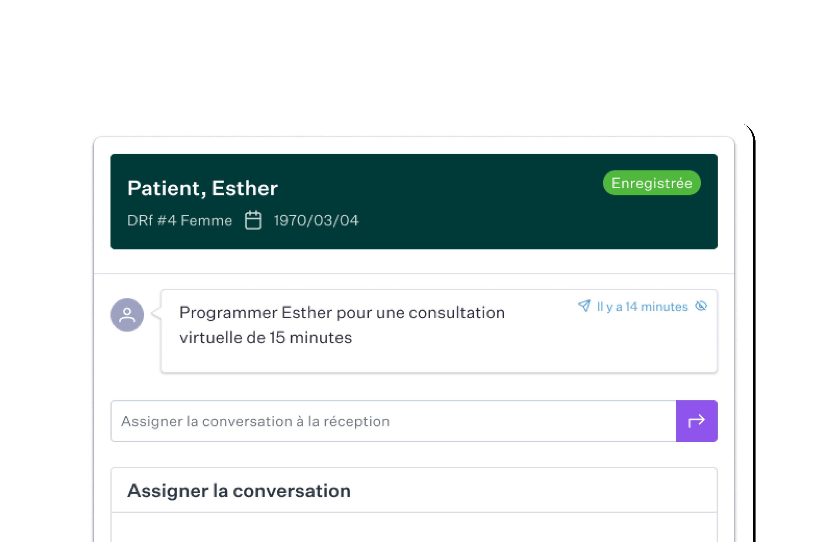 Transférez et assignez des conversations à un utilisateur ou à un groupe de travail spécifique pour améliorer la communication au sein de votre clinique
