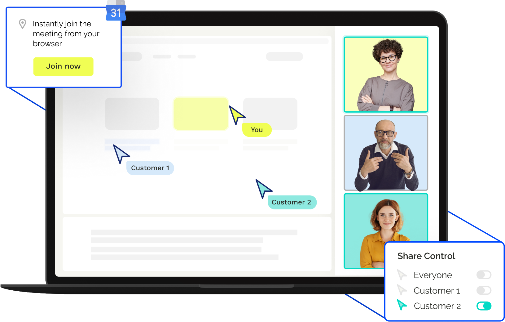 Join meetings instantly and interact in real-time with the same content as your customers – no pop-ups or downloads.