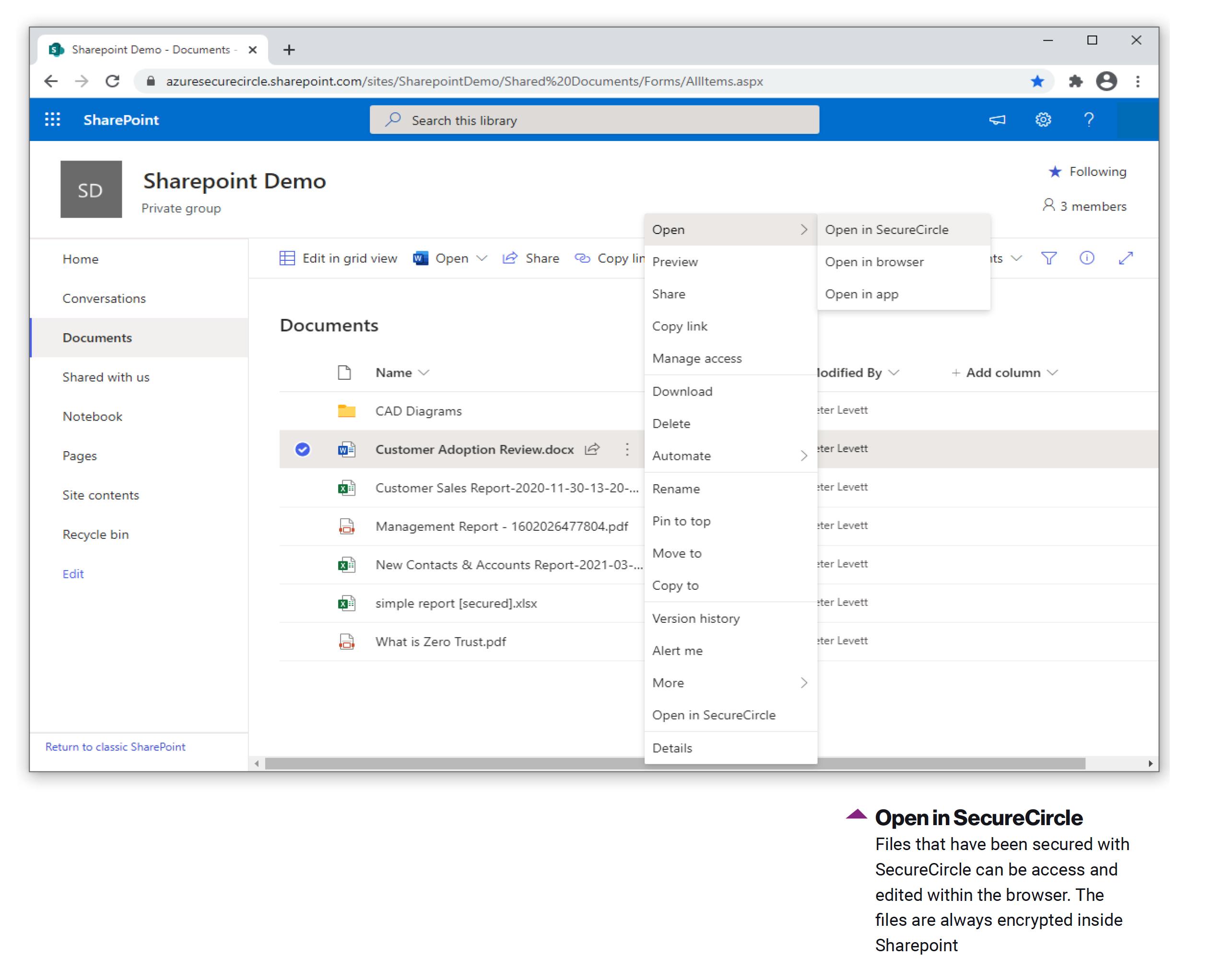 Abrir no SecureCircle Os arquivos protegidos com o SecureCircle podem ser acessados e editados no navegador. Os arquivos são sempre criptografados dentro do Sharepoint.