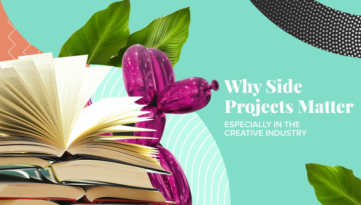 "Collage of books and art reading ""Why Side Projects Matter - especially in the creative industry"""
