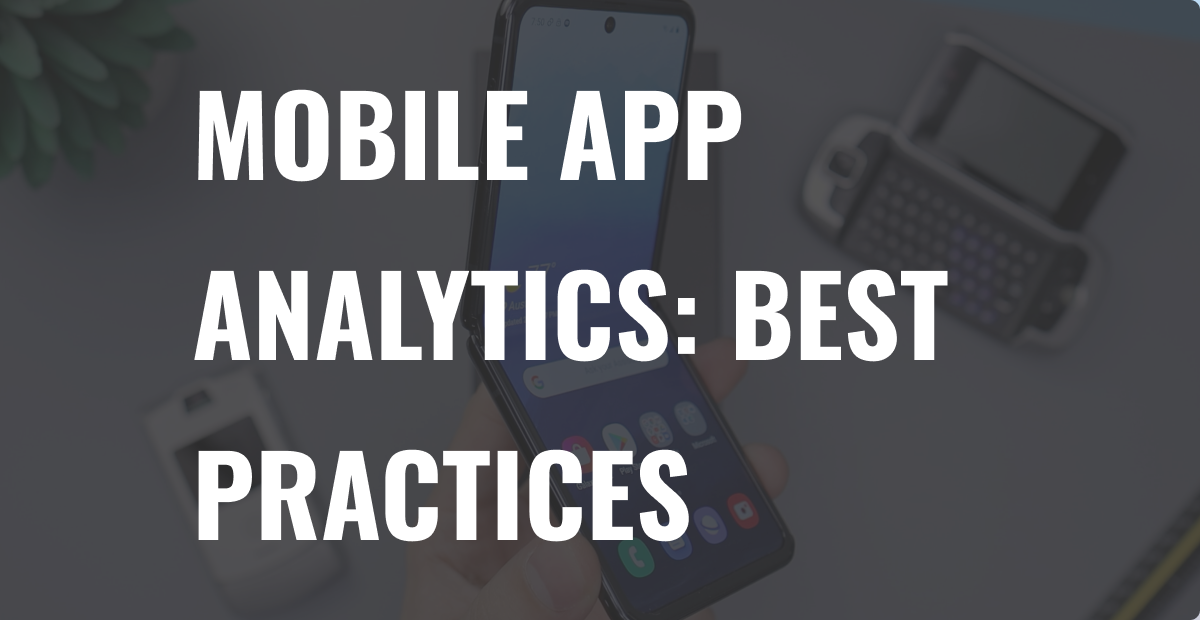 Mobile App Analytics: Best Practices for 2021