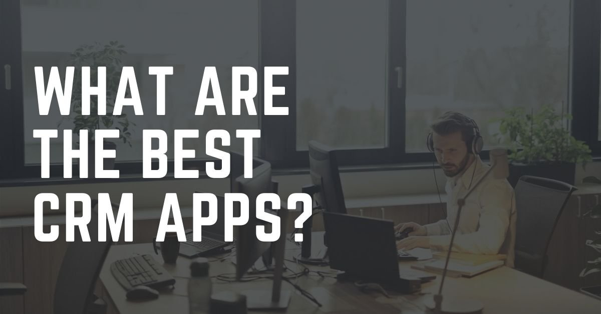 The Best CRM apps