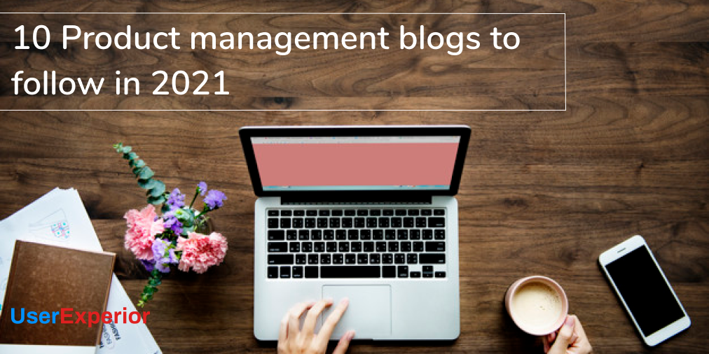 10 Product management blogs to follow in 2021