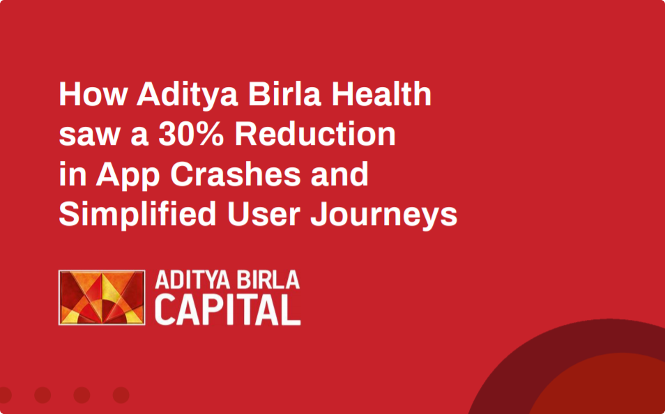 How Aditya Birla Health Insurance improved user journeys and reduced the time to fix app crashes