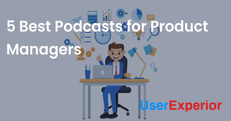 5 Best Podcasts for Product managers