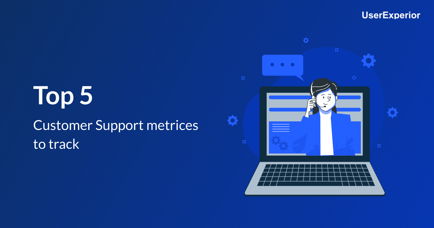 Top 5 Customer Support Metrics to Track