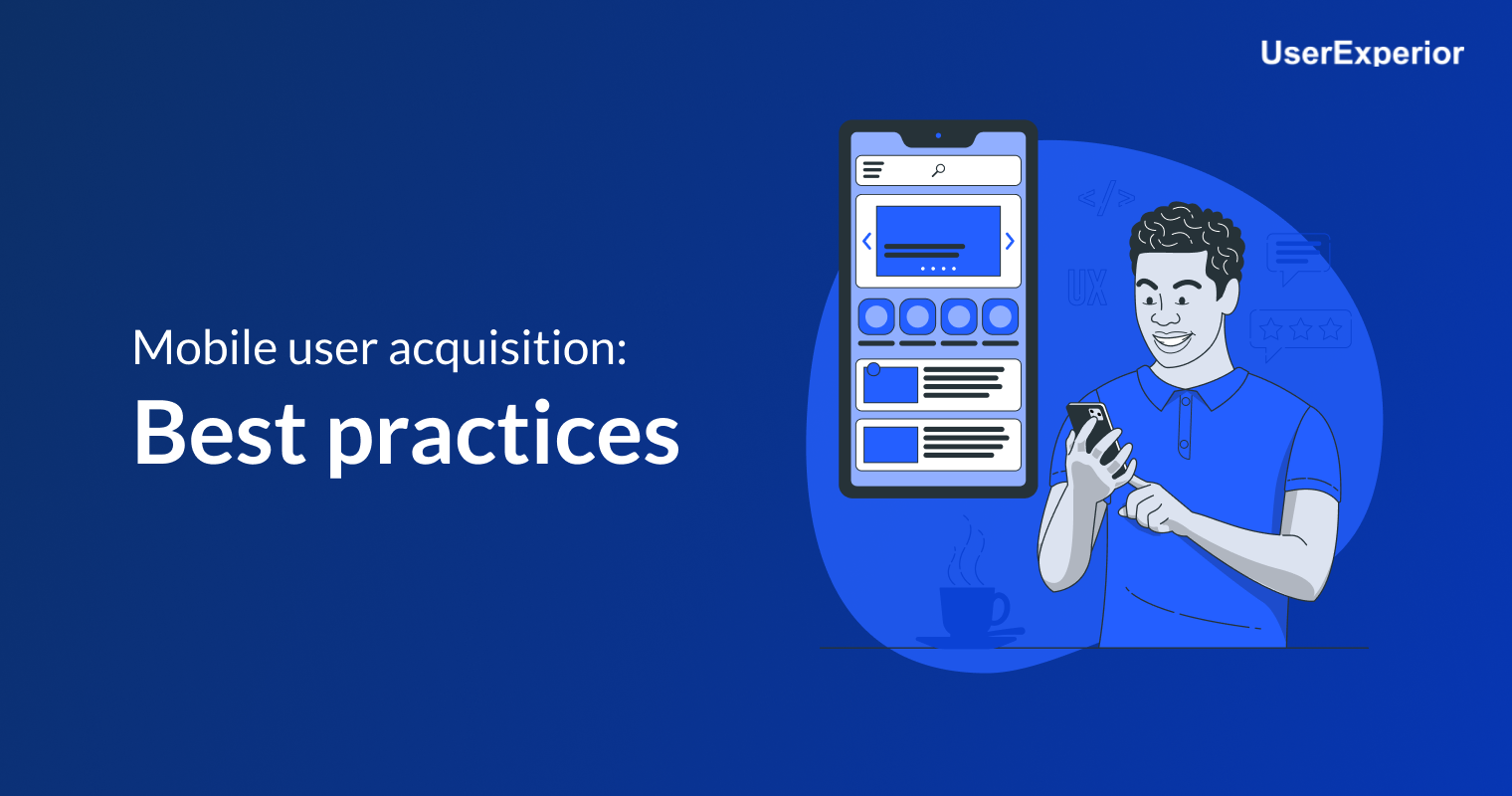 Mobile User Acquisition: Best Practices
