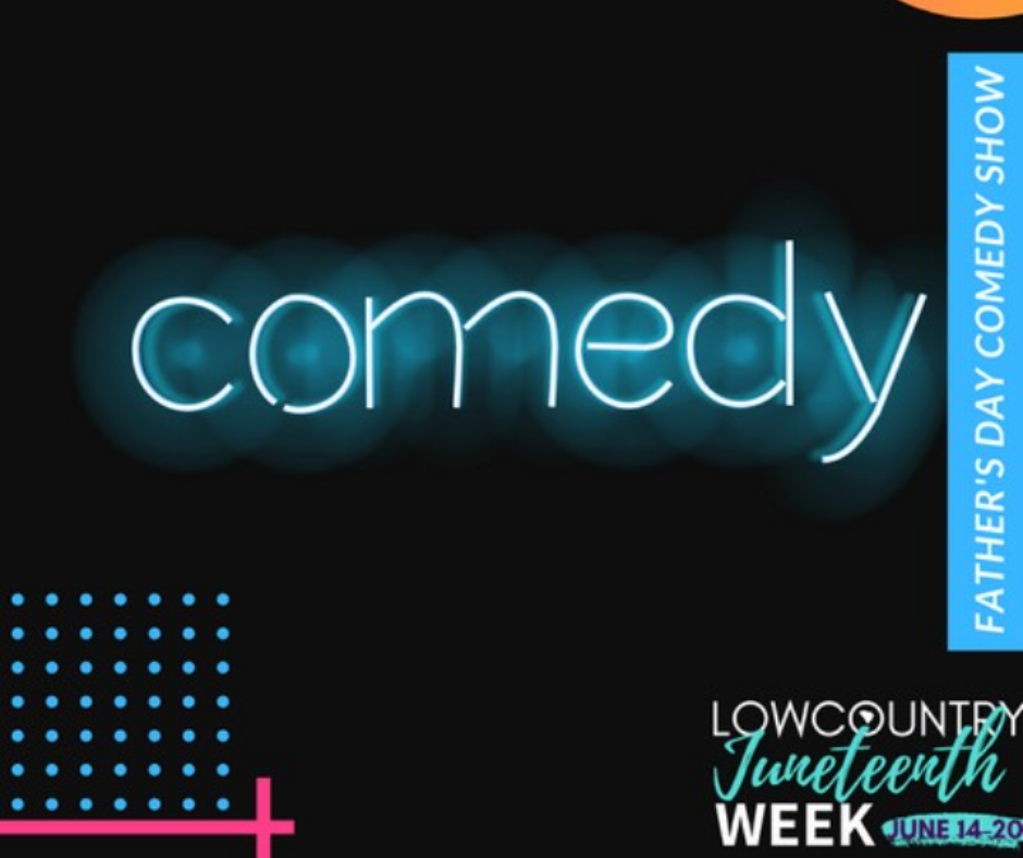 Lowcountry Juneteenth Week Comedy Show
