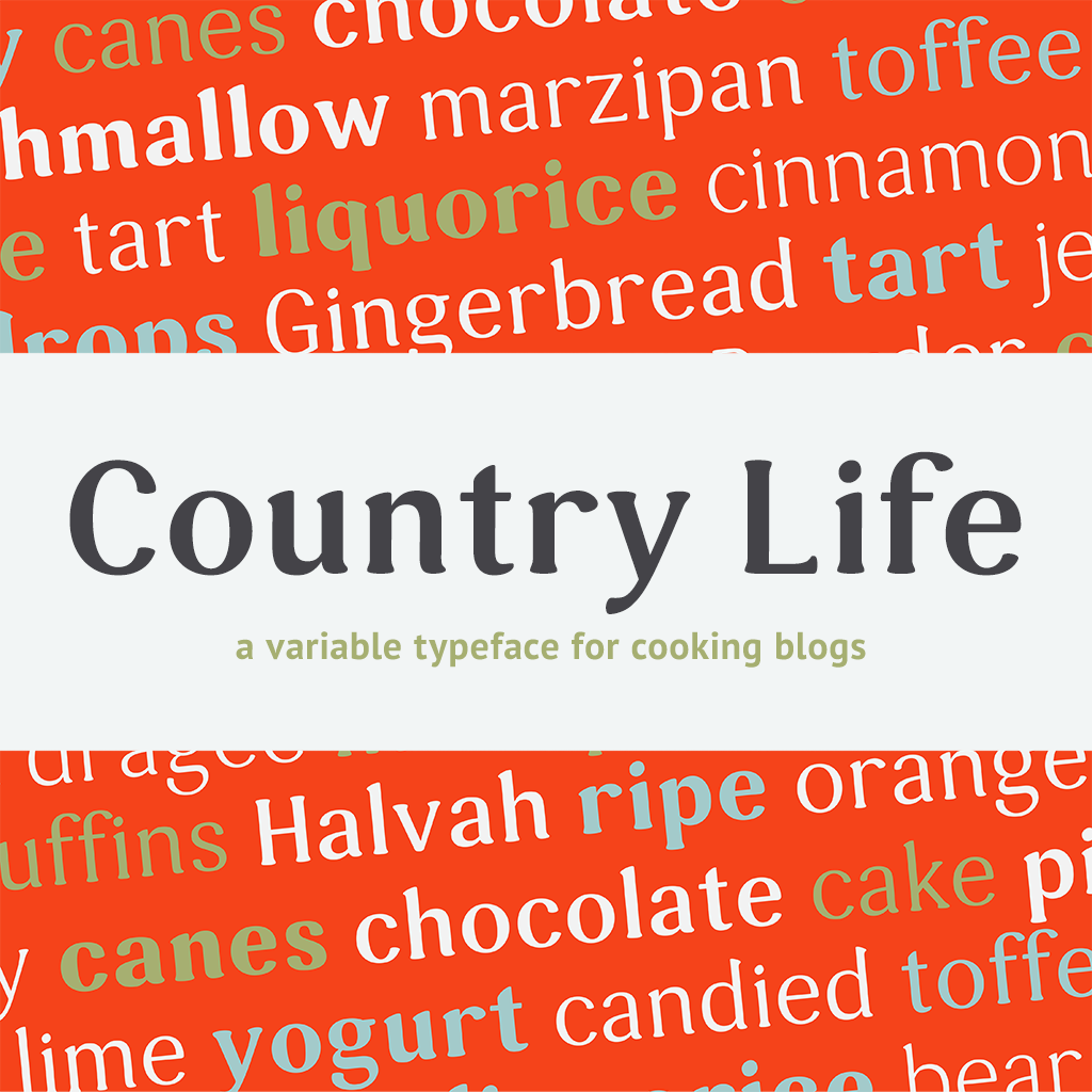 Country Life is a variable typeface made for cooking blogs. The serif was made to have rounded, and soft edges in order to evoke a cozy feeling. The typeface is made with numerous number styles, accents, and special characters in order to suit any cooking website needs. Since many cooking blogs have long loading times due to the amount of photos, and ads present, I though creating  typeface for these websited might prove useful.